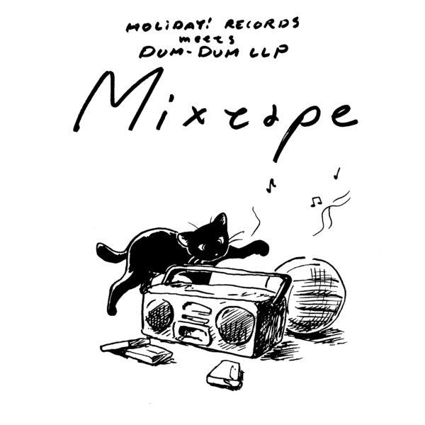 HOLIDAY! RECORDS meetsDUM – DUM LLP「Mixtape」